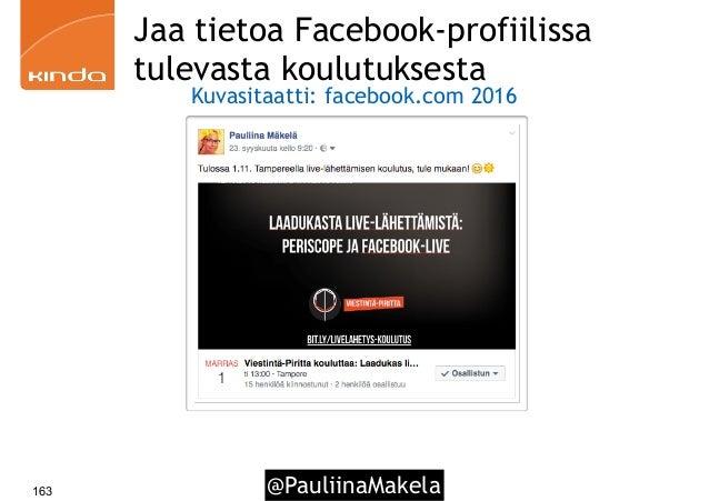 @PauliinaMakela163 Jaa tietoa Facebook-profiilissa tulevasta koulutuksesta Kuvasitaatti: facebook.com 2016