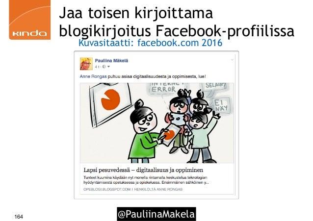 @PauliinaMakela164 Jaa toisen kirjoittama blogikirjoitus Facebook-profiilissa Kuvasitaatti: facebook.com 2016