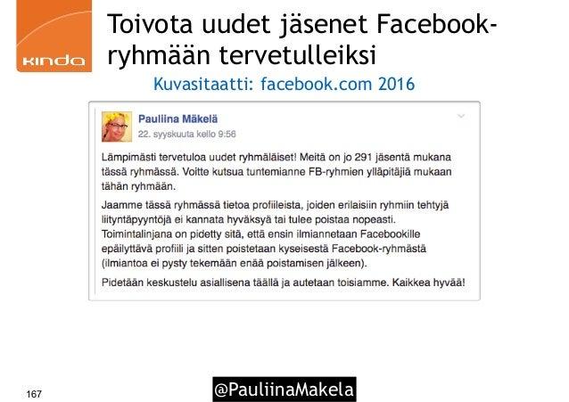 @PauliinaMakela167 Toivota uudet jäsenet Facebook- ryhmään tervetulleiksi Kuvasitaatti: facebook.com 2016