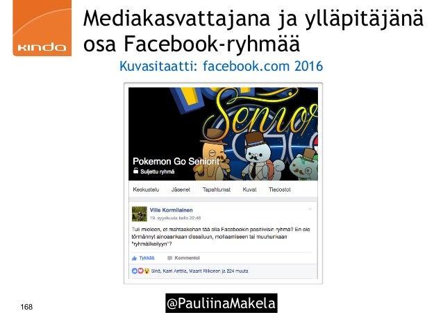 @PauliinaMakela168 Mediakasvattajana ja ylläpitäjänä osa Facebook-ryhmää Kuvasitaatti: facebook.com 2016