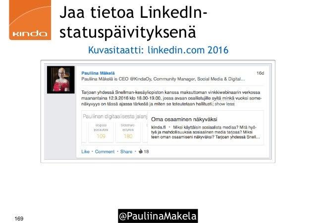 @PauliinaMakela169 Jaa tietoa LinkedIn- statuspäivityksenä Kuvasitaatti: linkedin.com 2016