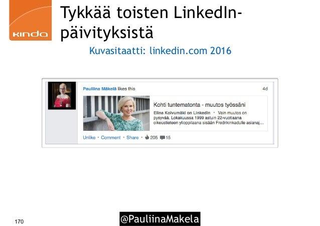 @PauliinaMakela170 Tykkää toisten LinkedIn- päivityksistä Kuvasitaatti: linkedin.com 2016
