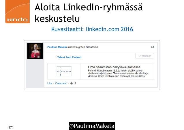 @PauliinaMakela171 Aloita LinkedIn-ryhmässä keskustelu Kuvasitaatti: linkedin.com 2016