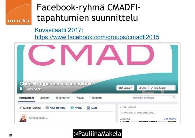 @PauliinaMakela19 Facebook-ryhmä CMADFI- tapahtumien suunnittelu Kuvasitaatti 2017: https://www.facebook.com/groups/cmadfi...