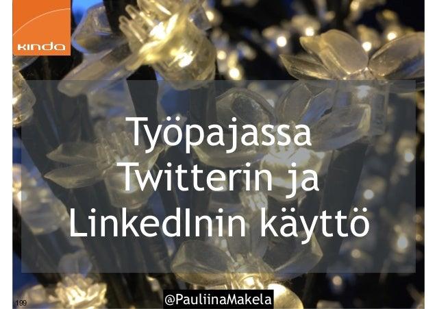 @PauliinaMakela199 Työpajassa Twitterin ja LinkedInin käyttö