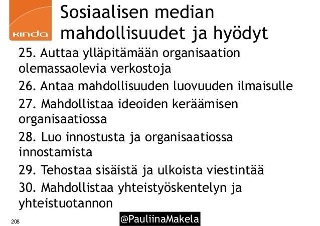@PauliinaMakela208 Sosiaalisen median mahdollisuudet ja hyödyt 25. Auttaa ylläpitämään organisaation olemassaolevia verkos...