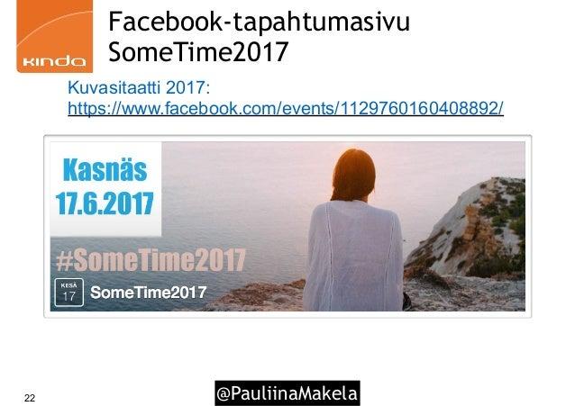@PauliinaMakela22 Facebook-tapahtumasivu SomeTime2017 Kuvasitaatti 2017: https://www.facebook.com/events/1129760160408892/