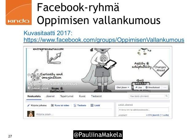 @PauliinaMakela27 Facebook-ryhmä Oppimisen vallankumous Kuvasitaatti 2017: https://www.facebook.com/groups/OppimisenVallan...