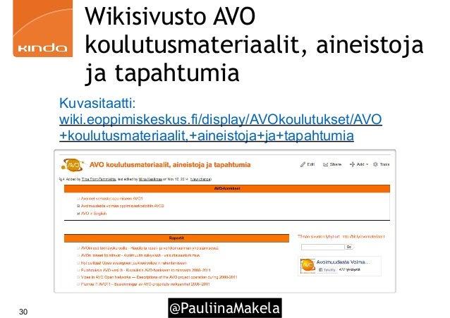 @PauliinaMakela30 Wikisivusto AVO koulutusmateriaalit, aineistoja ja tapahtumia Kuvasitaatti: wiki.eoppimiskeskus.fi/displ...