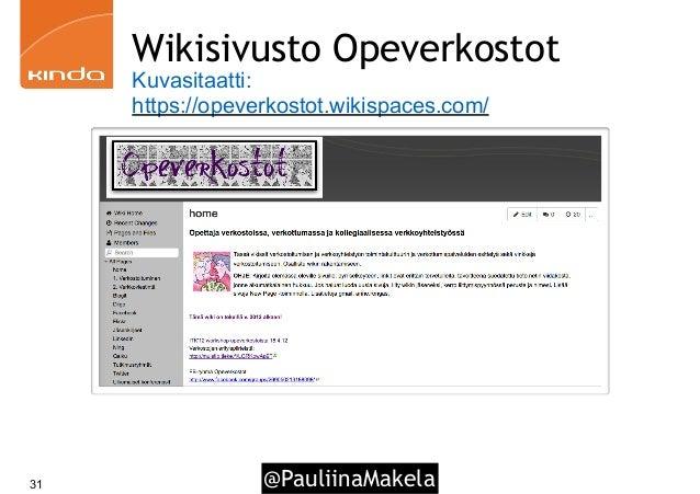 @PauliinaMakela31 Wikisivusto Opeverkostot Kuvasitaatti: https://opeverkostot.wikispaces.com/