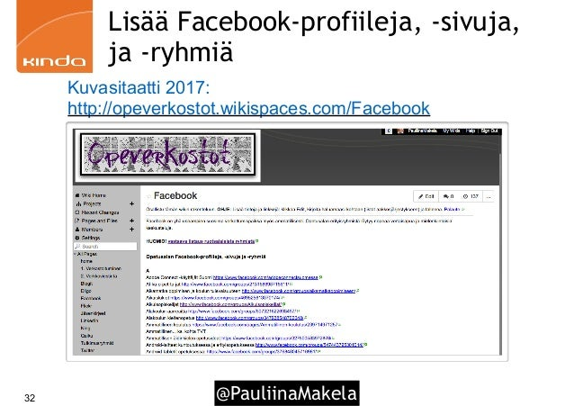@PauliinaMakela32 Lisää Facebook-profiileja, -sivuja, ja -ryhmiä Kuvasitaatti 2017: http://opeverkostot.wikispaces.com/Fac...
