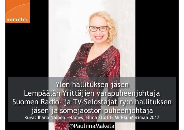@PauliinaMakela5 Ylen hallituksen jäsen Lempäälän Yrittäjien varapuheenjohtaja Suomen Radio- ja TV-Selostajat ry:n hallitu...
