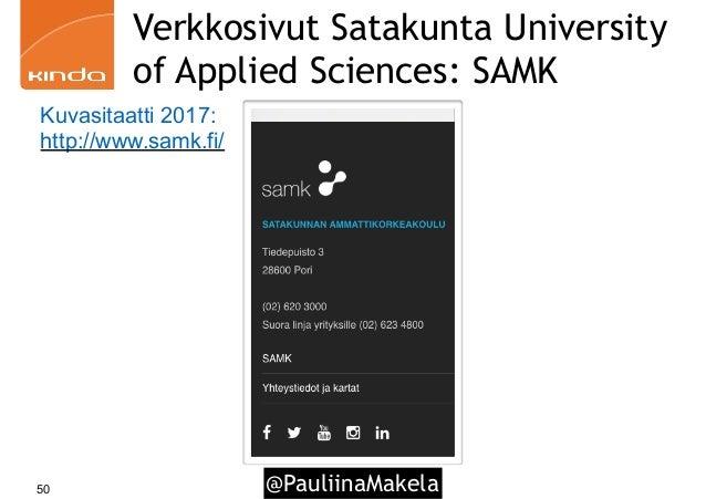@PauliinaMakela50 Verkkosivut Satakunta University of Applied Sciences: SAMK Kuvasitaatti 2017: http://www.samk.fi/