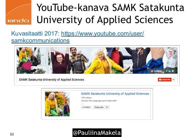@PauliinaMakela53 YouTube-kanava SAMK Satakunta University of Applied Sciences Kuvasitaatti 2017: https://www.youtube.com/...