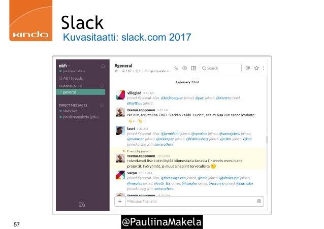 @PauliinaMakela57 Slack Kuvasitaatti: slack.com 2017