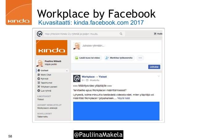 @PauliinaMakela58 Workplace by Facebook Kuvasitaatti: kinda.facebook.com 2017