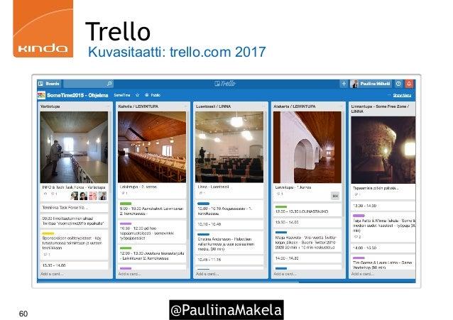 @PauliinaMakela60 Trello Kuvasitaatti: trello.com 2017