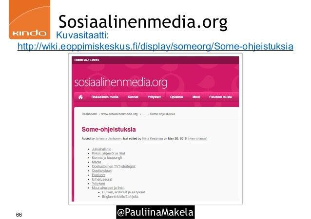 @PauliinaMakela66 Sosiaalinenmedia.org http://wiki.eoppimiskeskus.fi/display/someorg/Some-ohjeistuksia Kuvasitaatti: