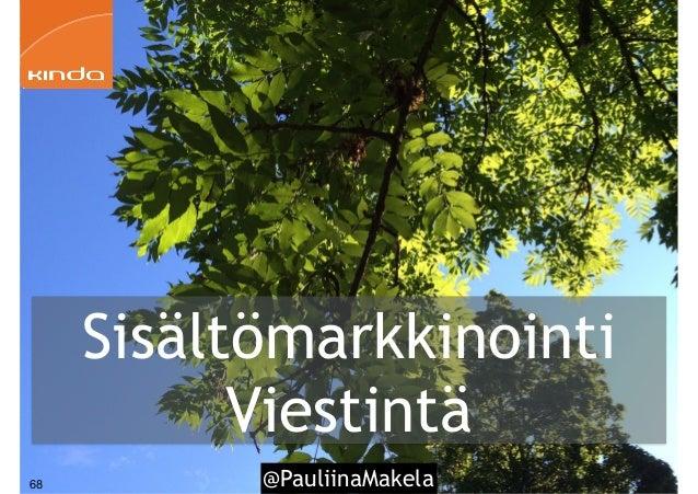 @PauliinaMakela68 Sisältömarkkinointi Viestintä