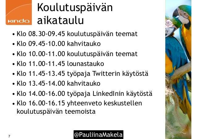Koulutuspäivän aikataulu • Klo 08.30-09.45 koulutuspäivän teemat • Klo 09.45-10.00 kahvitauko • Klo 10.00-11.00 koulutuspä...