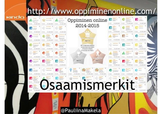 @PauliinaMakela84 http://www.oppiminenonline.com/ Osaamismerkit