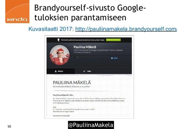 @PauliinaMakela95 Brandyourself-sivusto Google- tuloksien parantamiseen Kuvasitaatti 2017: http://pauliinamakela.brandyour...