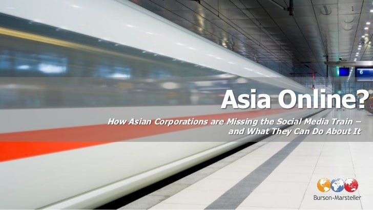 Asia Online?How Asian Corporations are Missing the Social Media Train –                           and What They Can Do Abo...