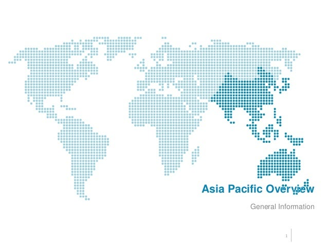 Asia Pacific Overview General Information 1