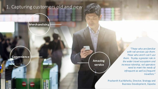 """©AmadeusITGroupanditsaffiliatesandsubsidiaries Convenience 1. Capturing customers old and new """"Those who are familiar with..."""
