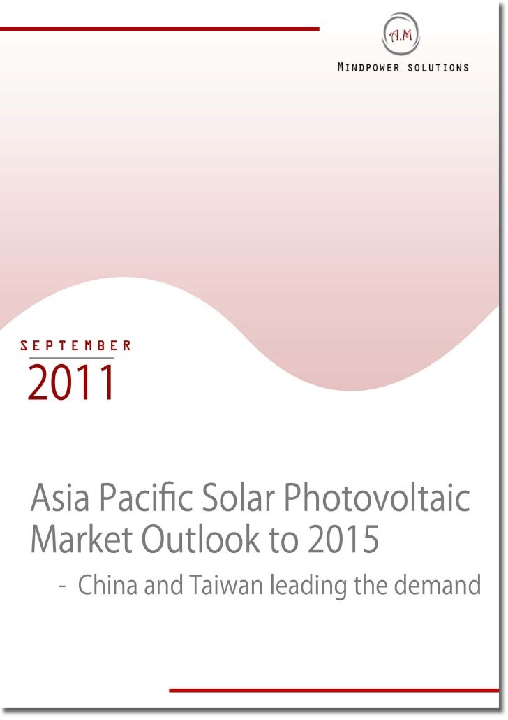 TABLE OF CONTENTS1.      Asia Pacific1.1.    Asia Pacific Solar Photovoltaic (PV) Market IntroductionSolar Photovoltaic Te...
