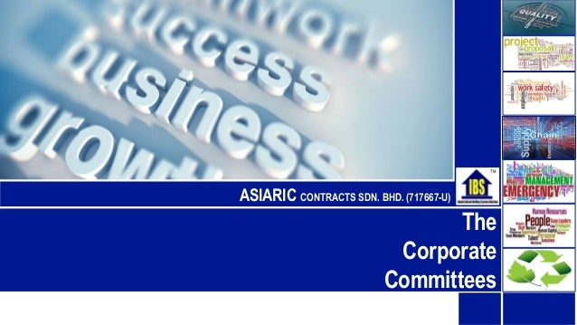 The Corporate Committees ASIARIC CONTRACTS SDN. BHD. (717667-U) TM