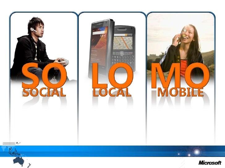SO<br />LO<br />MO<br />LOCAL<br />SOCIAL<br />MOBILE<br />
