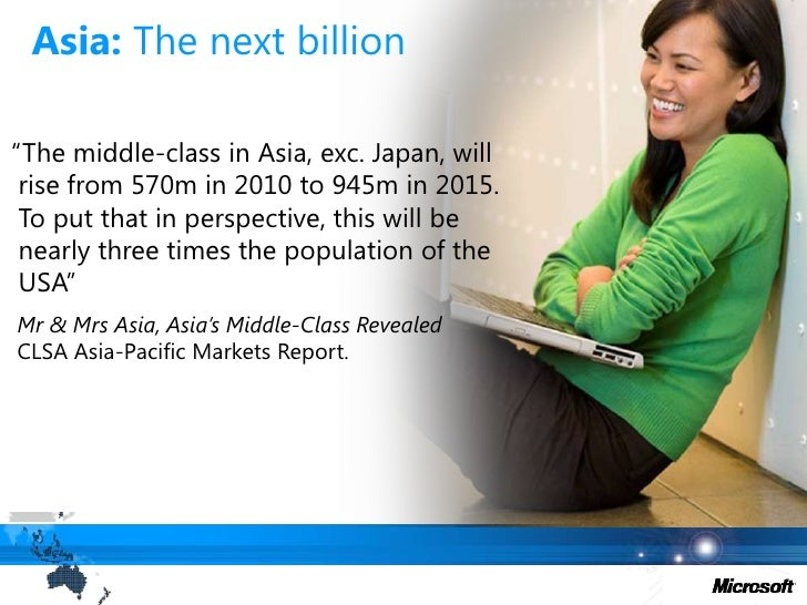 """Asia: The next billion<br />""""The middle-class in Asia, exc. Japan, will rise from 570m in 2010 to 945m in 2015. To put tha..."""