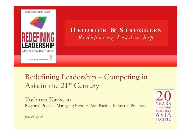 Redefining Leadership – Competing in Asia in the 21st Century Torbjorn Karlsson Regional Practice Managing Partner, Asia P...
