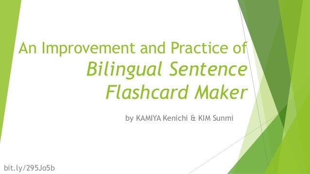 bit.ly/295Jo5b An Improvement and Practice of Bilingual Sentence Flashcard Maker by KAMIYA Kenichi & KIM Sunmi