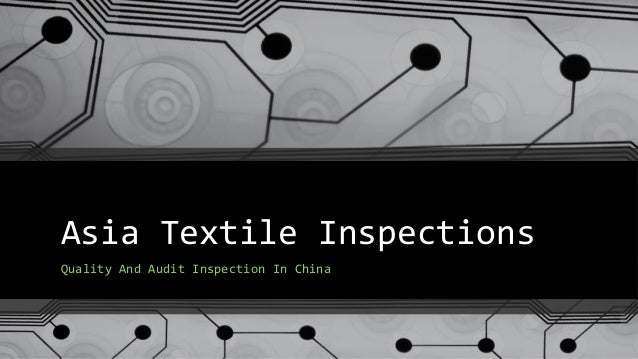 Asia Textile Inspections Quality And Audit Inspection In China