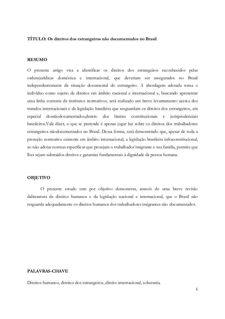 TÍTULO: Os direitos dos estrangeiros não documentados no BrasilRESUMOO presente artigo visa a identificar os direitos dos ...