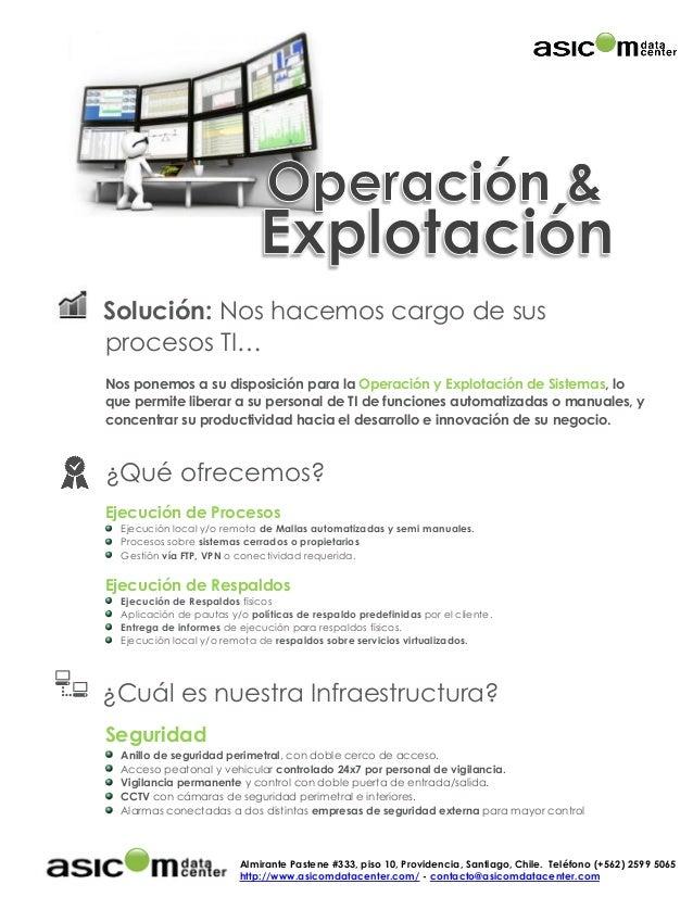 Almirante Pastene #333, piso 10, Providencia, Santiago, Chile. Teléfono (+562) 2599 5065 http://www.asicomdatacenter.com/ ...
