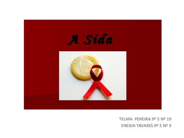 TELMA PEREIRA 9º 5 Nº 19 ENEIDA TAVARES 9º 5 Nº 9