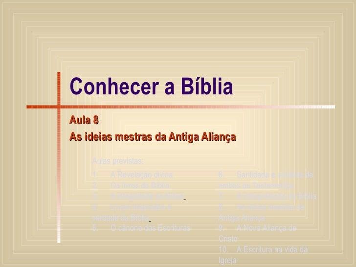 Conhecer a Bíblia Aula 8 As ideias mestras da Antiga Aliança