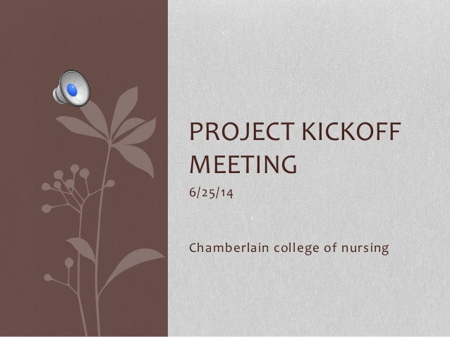6/25/14 Chamberlain college of nursing PROJECT KICKOFF MEETING