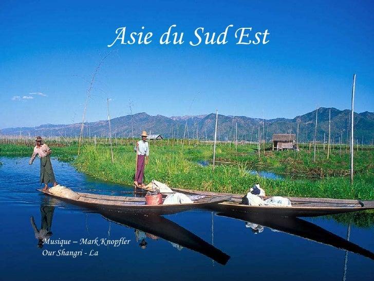 Asie du Sud EstMusique – Mark KnopflerOur Shangri - La