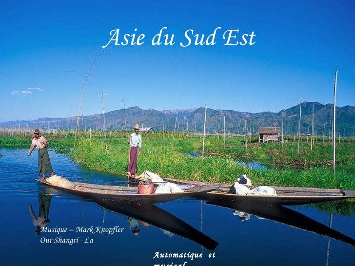 Asie du Sud Est Musique – Mark Knopfler Our Shangri - La Automatique  et  musical