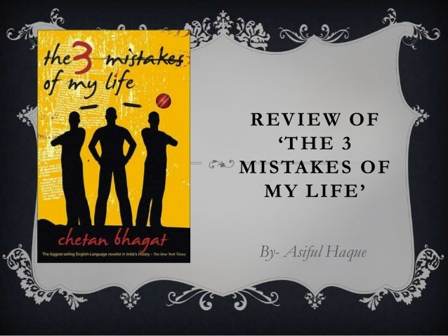 REVIEW OF 'THE 3 MISTAKES OF MY LIFE' By- Asiful Haque