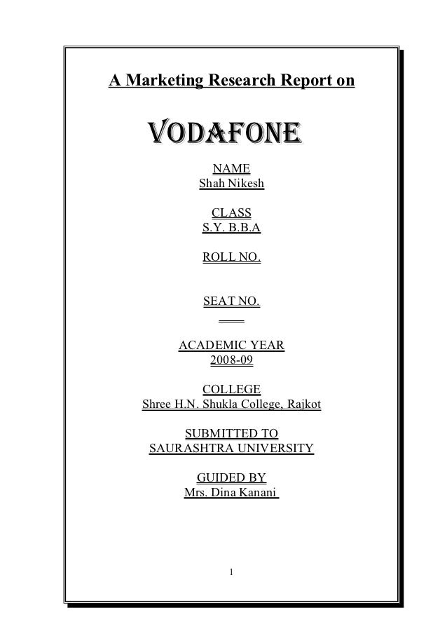 A Marketing Research Report on     VODAFONE                NAME              Shah Nikesh                 CLASS            ...