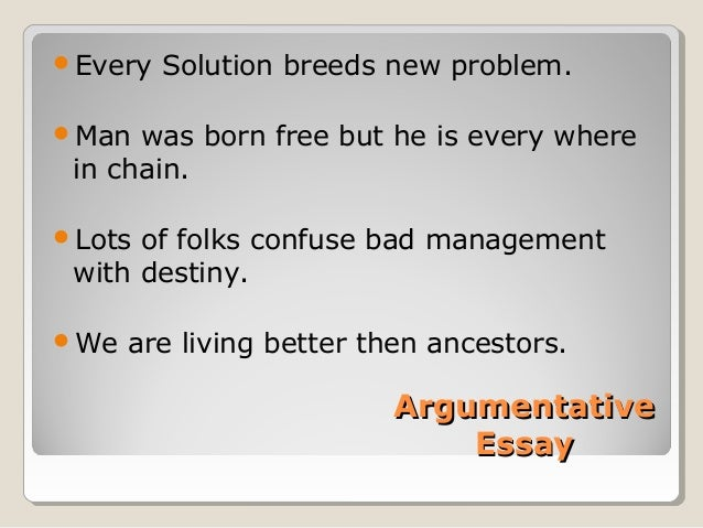 Every solution breeds new problems essay