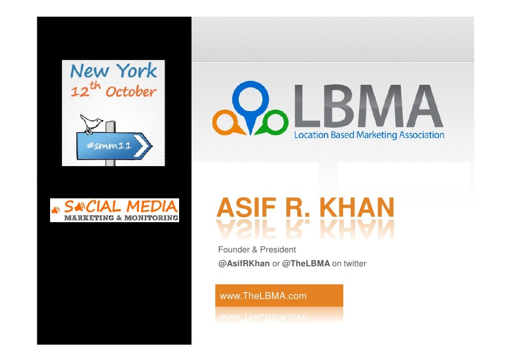 ASIF R. KHANFounder & President@AsifRKhan or @TheLBMA on twitterwww.TheLBMA.com