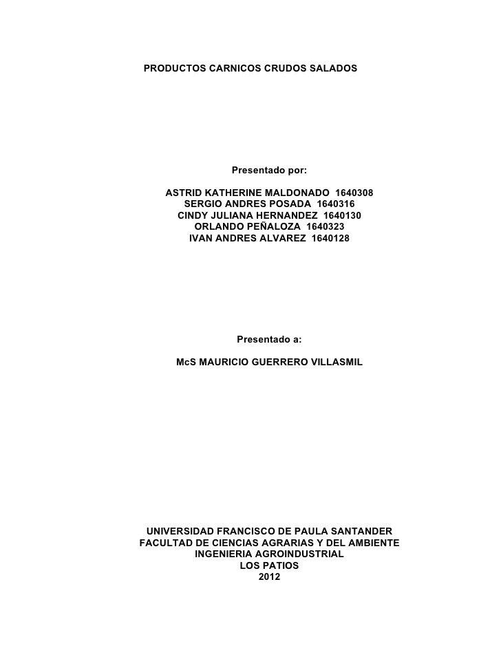 PRODUCTOS CARNICOS CRUDOS SALADOS               Presentado por:    ASTRID KATHERINE MALDONADO 1640308       SERGIO ANDRES ...
