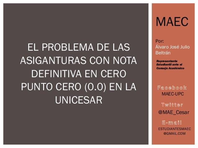 MAEC                         Por: EL PROBLEMA DE LAS      Álvaro José Julio                         BeltránASIGANTURAS CON...