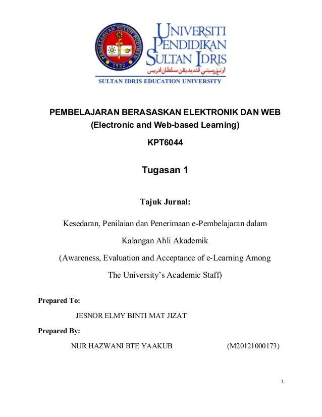 PEMBELAJARAN BERASASKAN ELEKTRONIK DAN WEB (Electronic and Web-based Learning) KPT6044  Tugasan 1 Tajuk Jurnal: Kesedaran,...